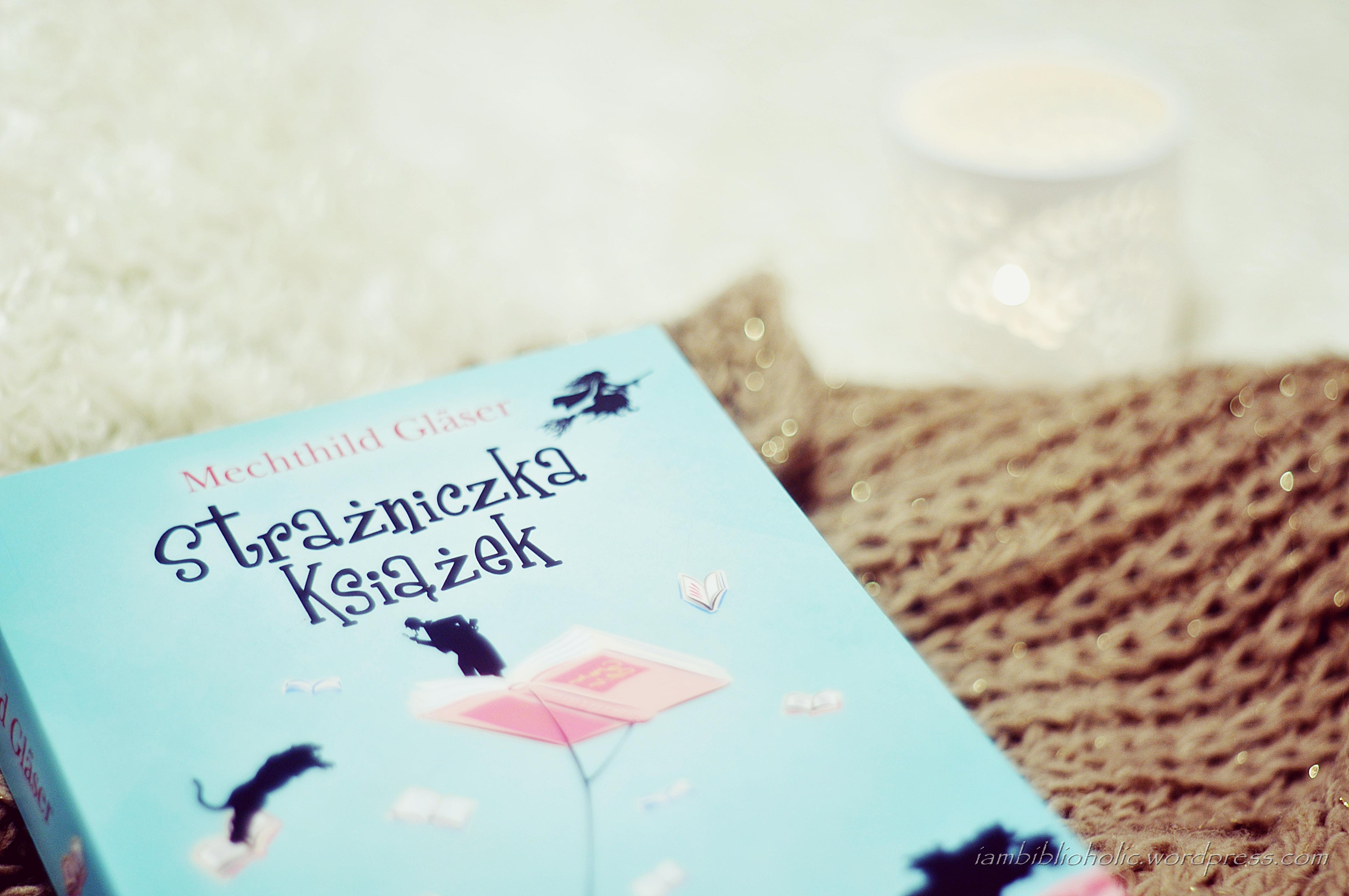 strażniczka książek recenzja mechthild glaser iambiblioholic welkinson